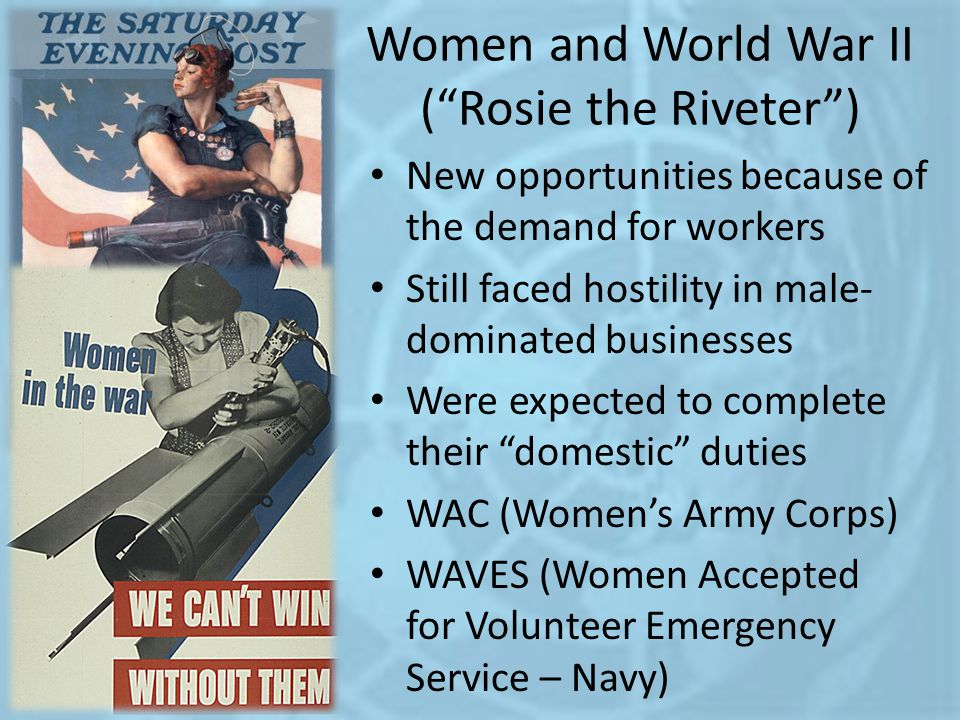 Women and World War II ( Rosie the Riveter )