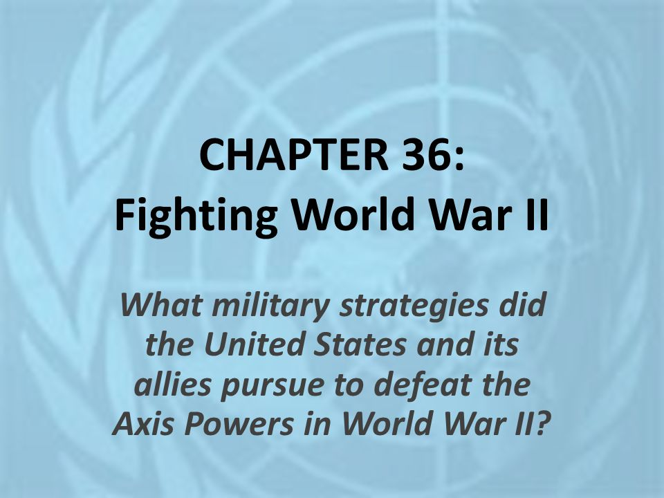 CHAPTER 36: Fighting World War II