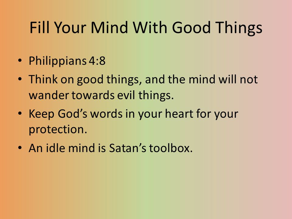 Fill Your Mind With Good Things