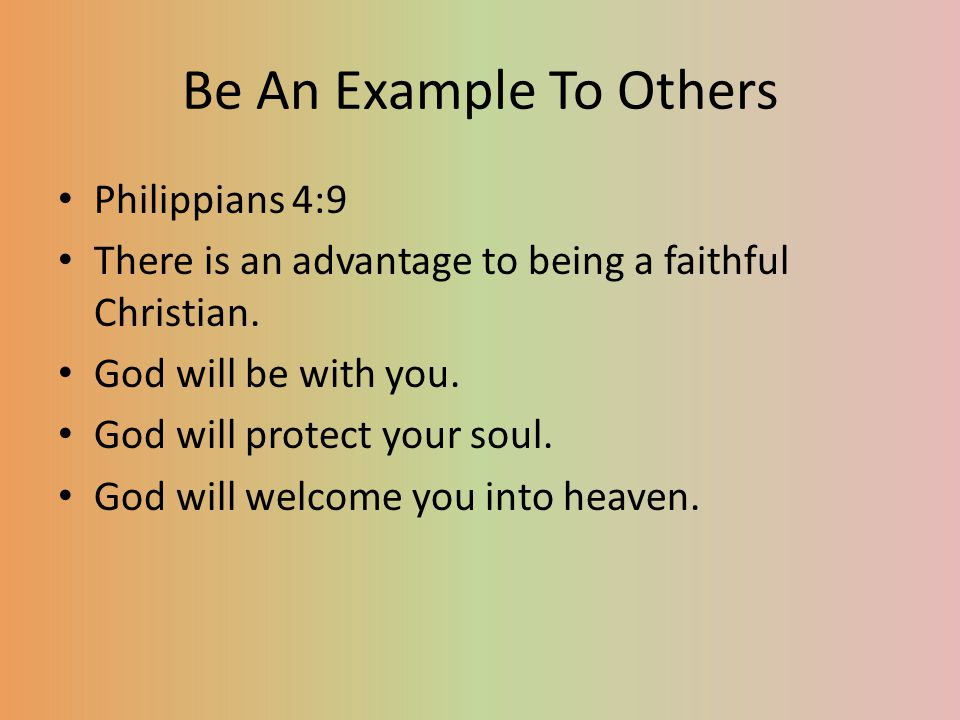 Be An Example To Others Philippians 4:9