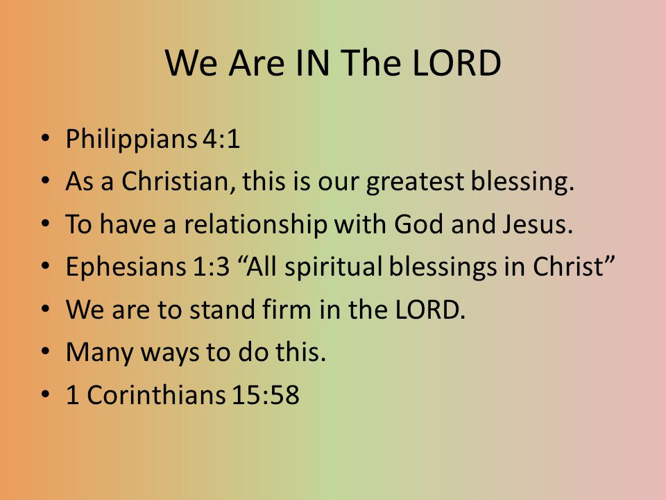 We Are IN The LORD Philippians 4:1