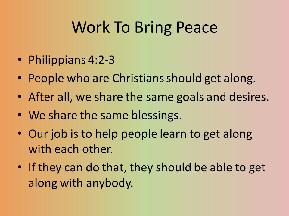 Work To Bring Peace Philippians 4:2-3