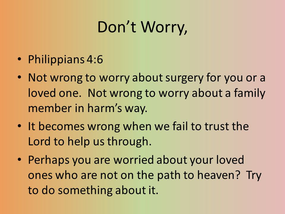 Don't Worry, Philippians 4:6