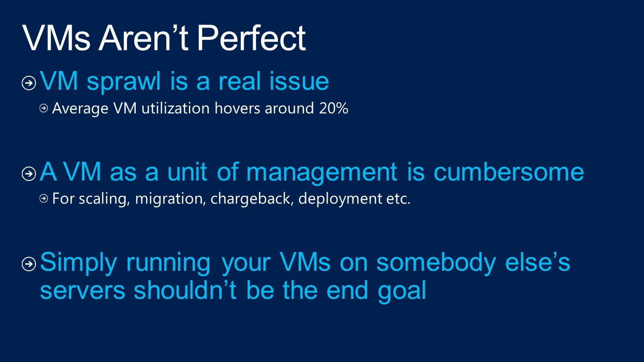 VMs Aren't Perfect VM sprawl is a real issue