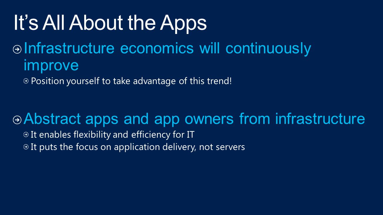 It's All About the Apps Infrastructure economics will continuously improve. Position yourself to take advantage of this trend!