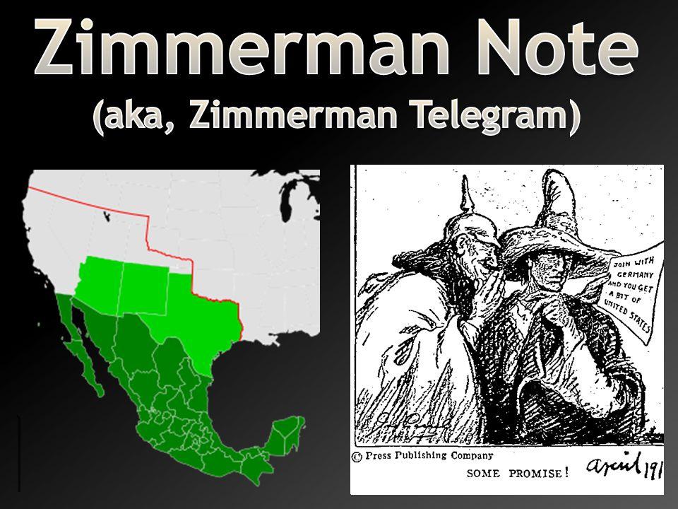 Zimmerman Note (aka, Zimmerman Telegram)