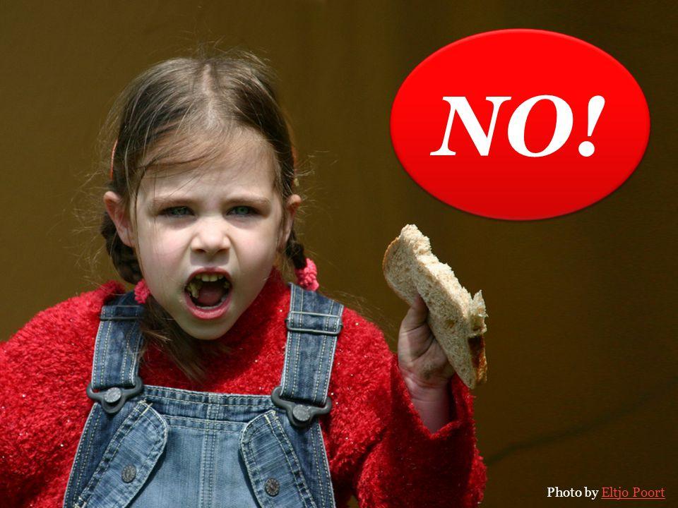 NO! Photo by Eltjo Poort