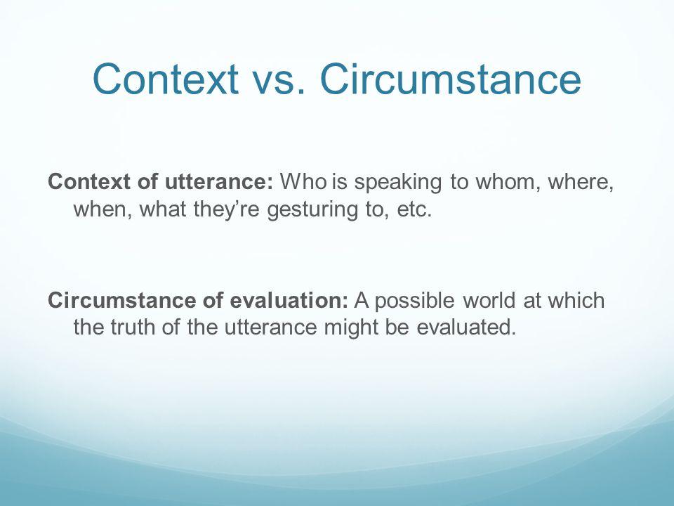 Context vs. Circumstance