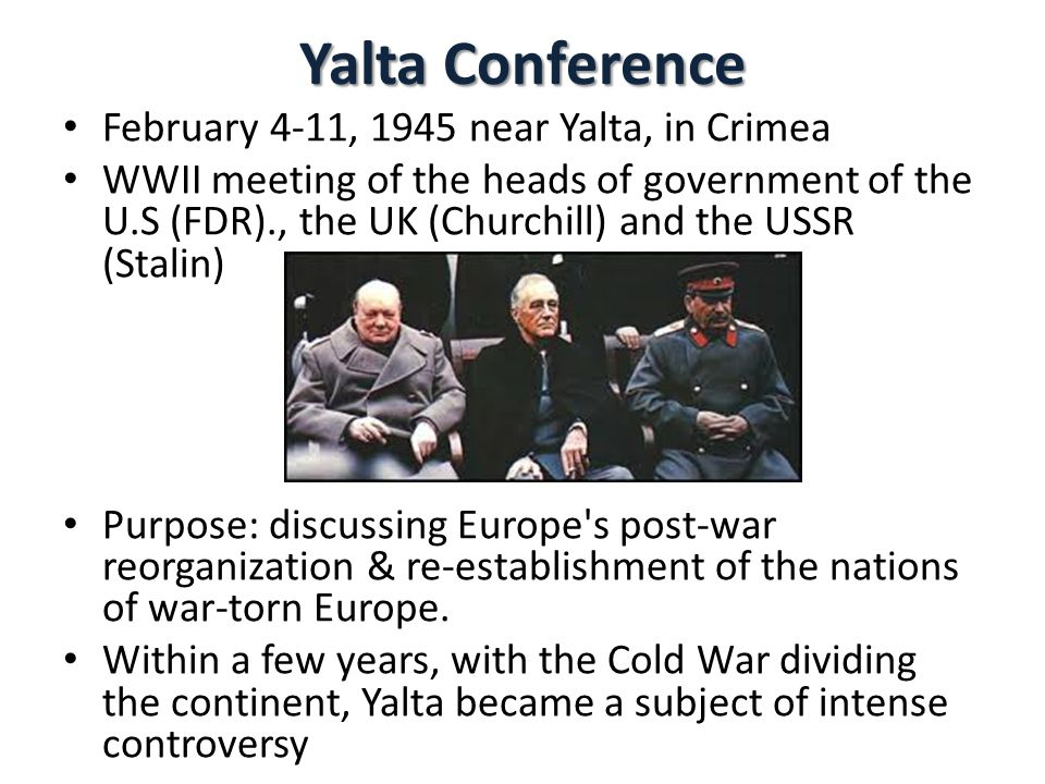 Yalta Conference February 4-11, 1945 near Yalta, in Crimea