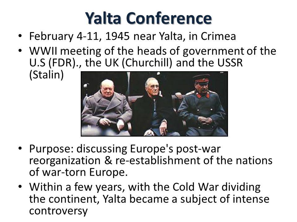 Yalta Conference February 4-11, 1945 near Yalta, in Crimea