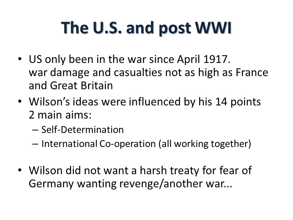 The U.S. and post WWI US only been in the war since April 1917. war damage and casualties not as high as France and Great Britain.