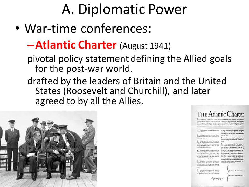 A. Diplomatic Power War-time conferences: