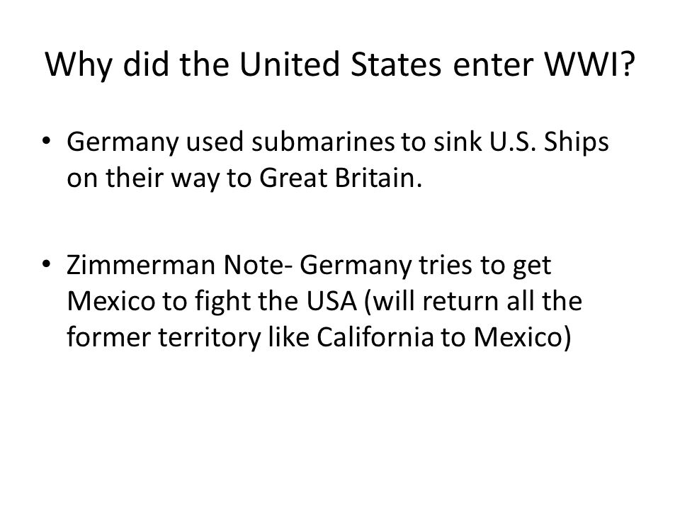 Why did the United States enter WWI