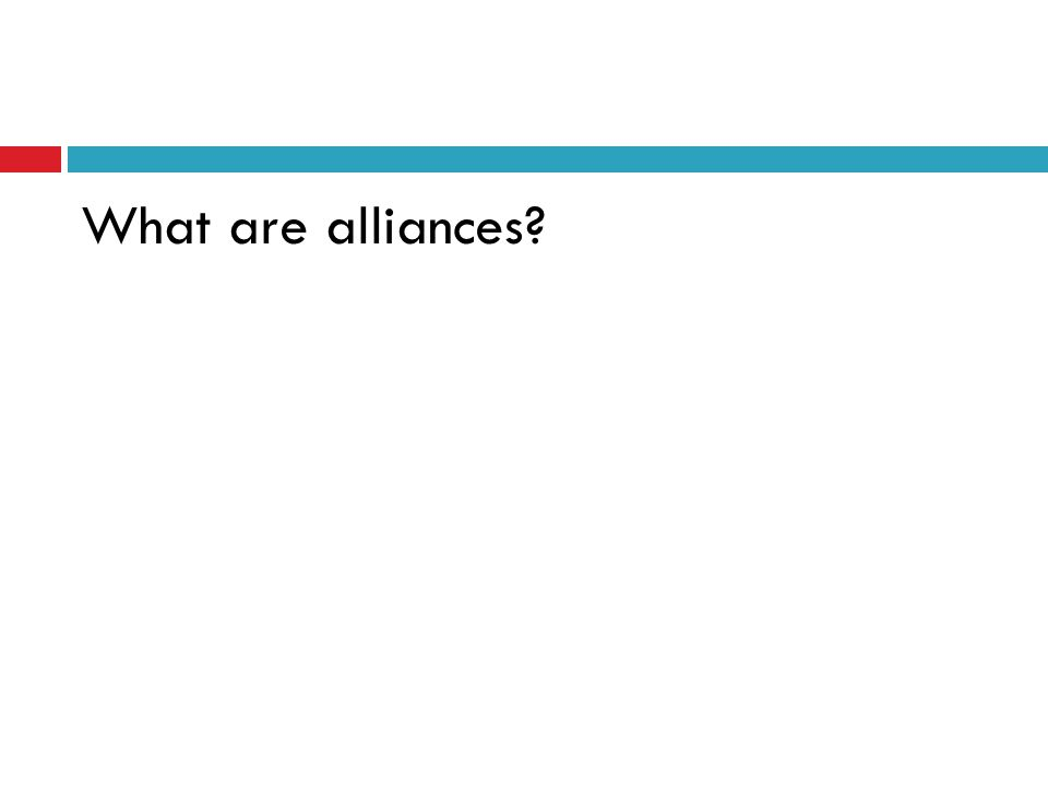 What are alliances