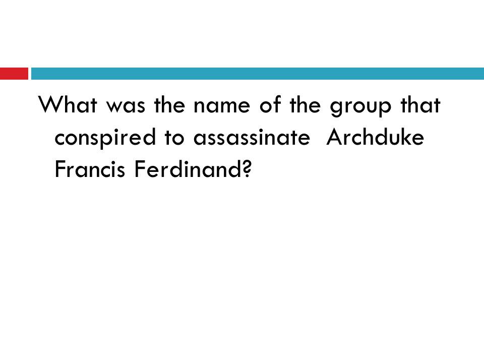 What was the name of the group that conspired to assassinate Archduke Francis Ferdinand