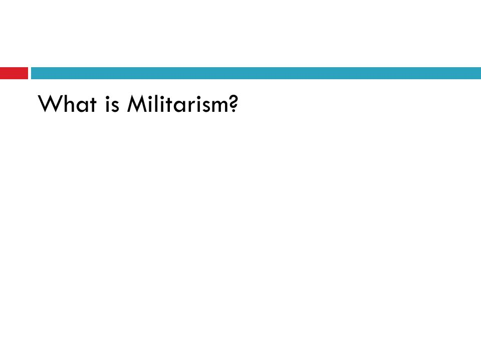 What is Militarism