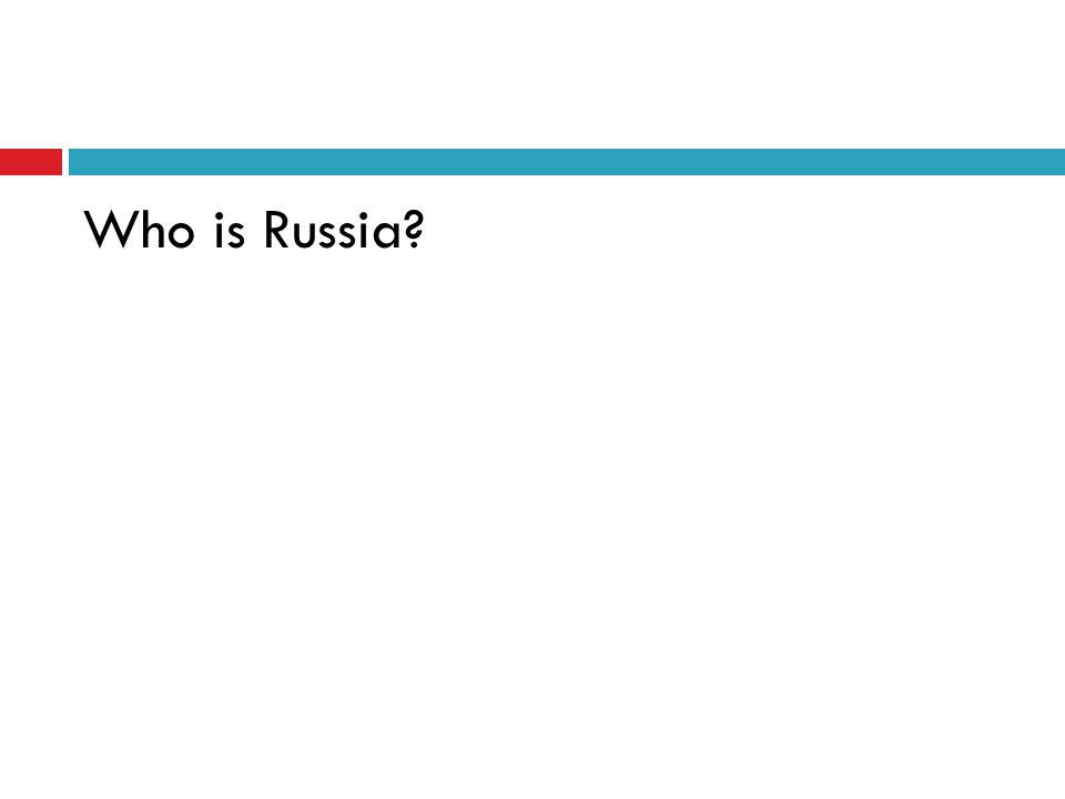 Who is Russia