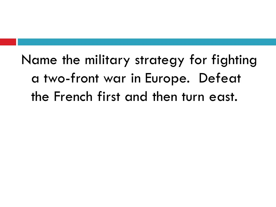 Name the military strategy for fighting a two-front war in Europe