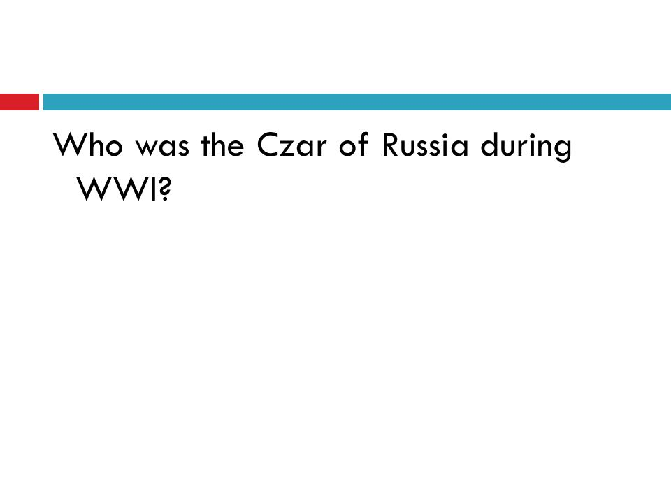 Who was the Czar of Russia during WWI