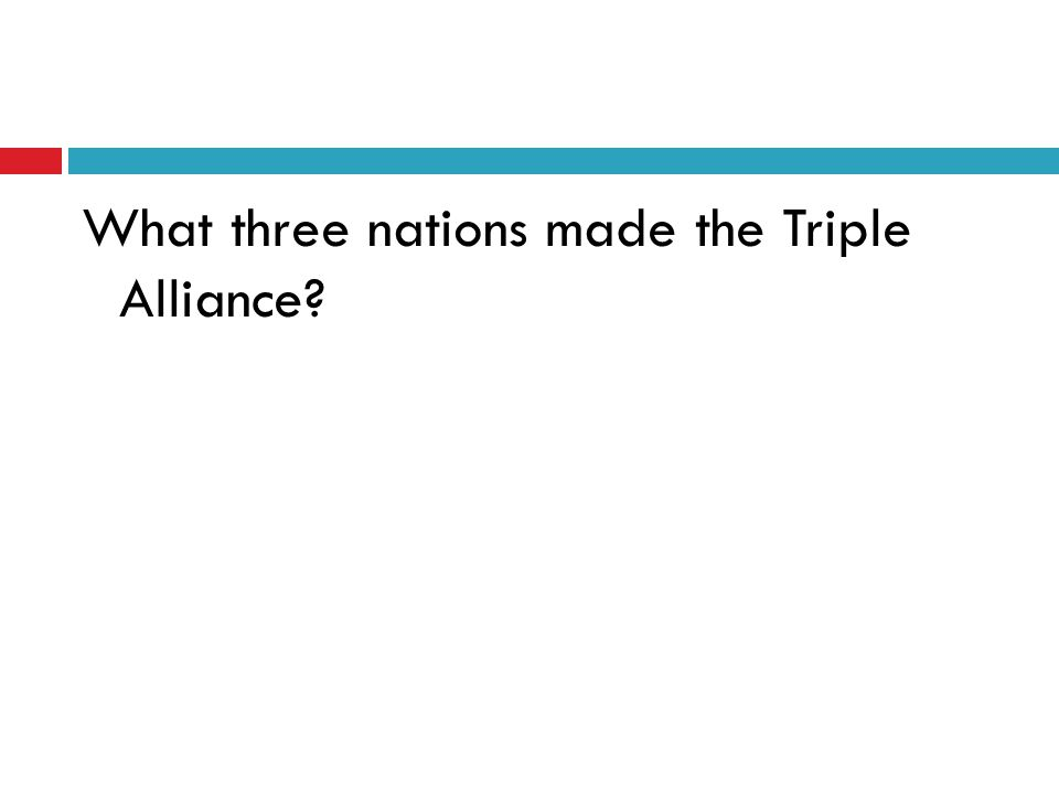 What three nations made the Triple Alliance