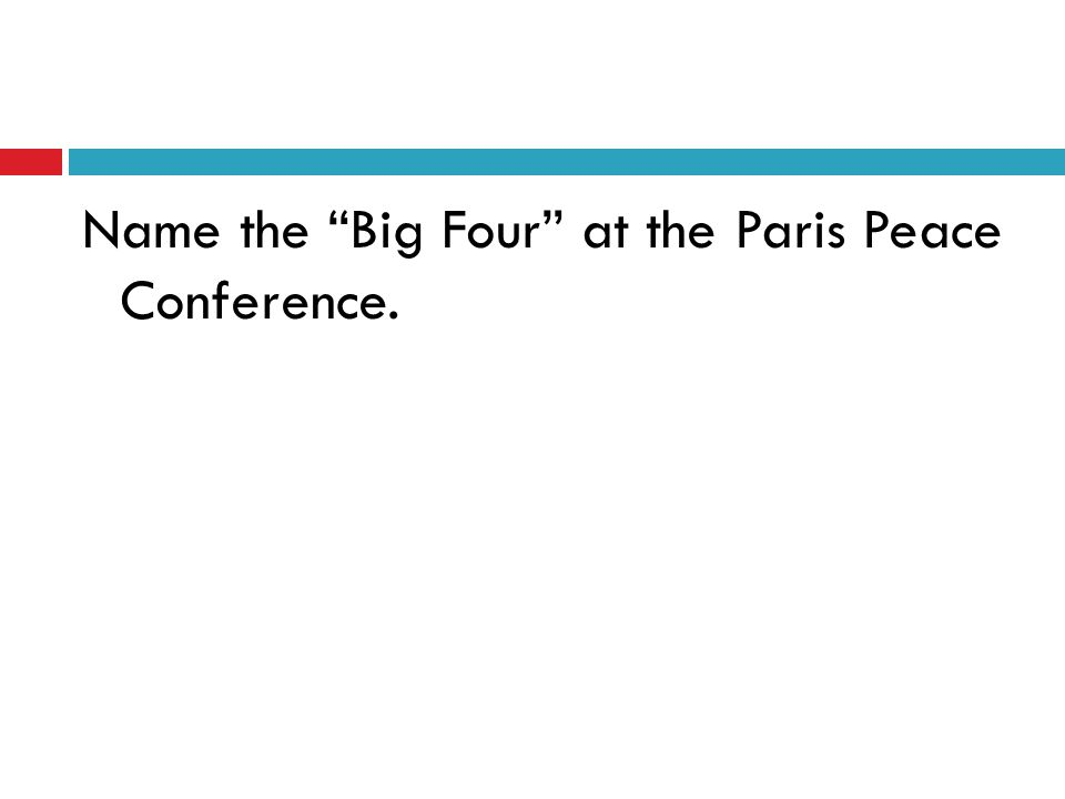 Name the Big Four at the Paris Peace Conference.