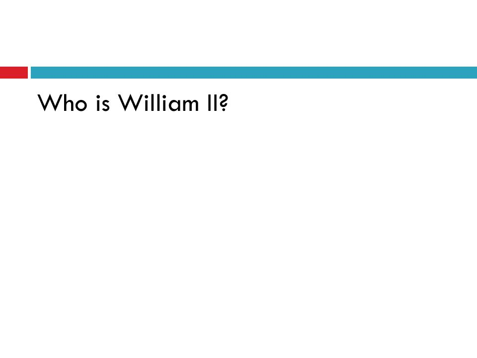 Who is William II
