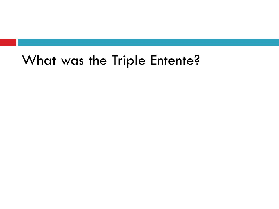 What was the Triple Entente