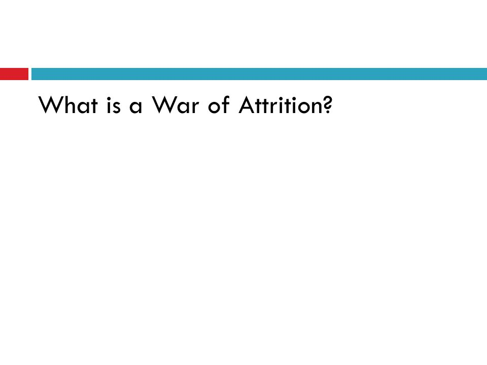 What is a War of Attrition