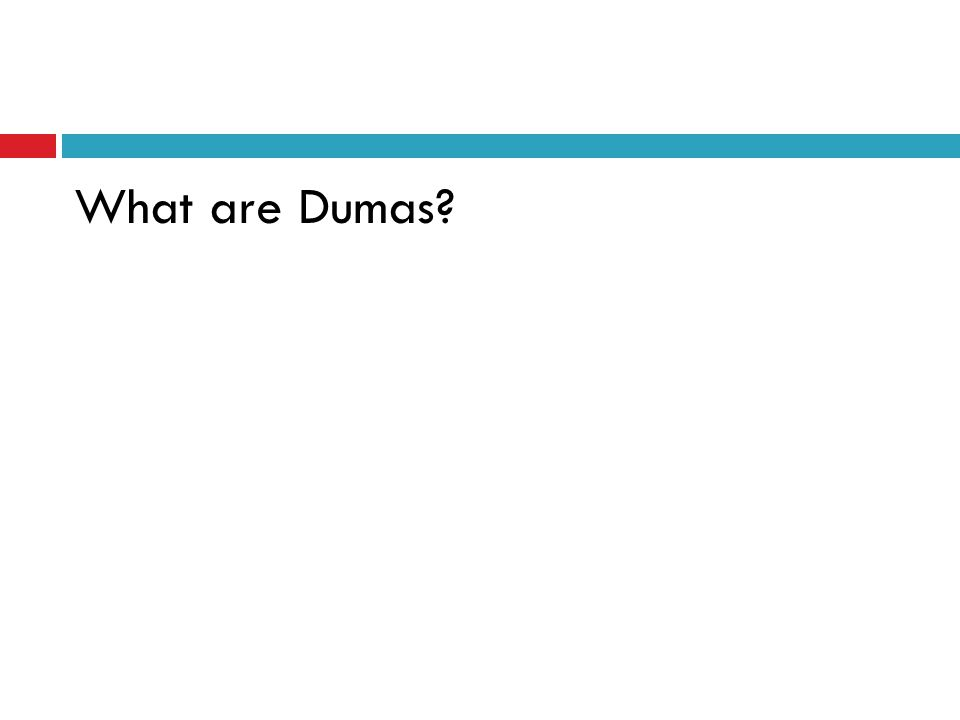 What are Dumas