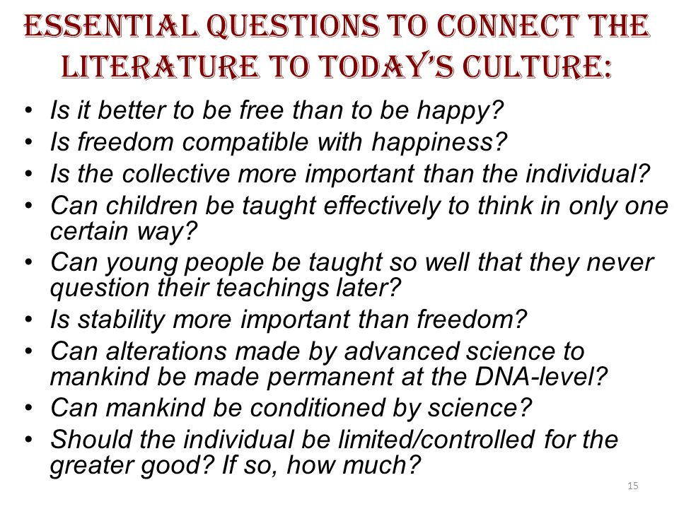 Essential Questions to connect the literature to today's culture: