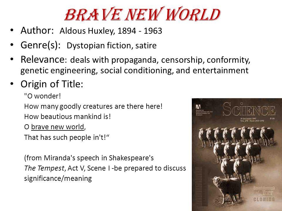 Brave New World Author: Aldous Huxley, 1894 - 1963