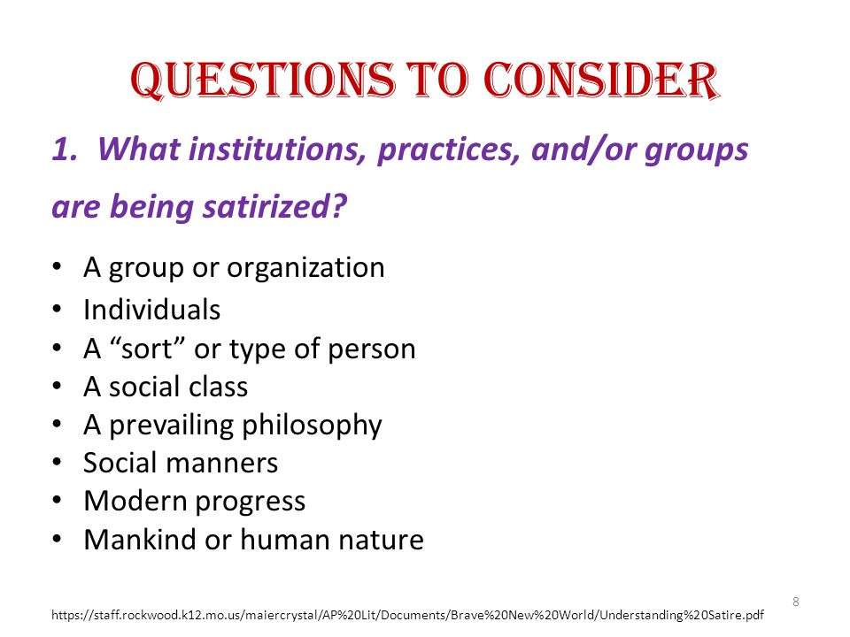 Questions to Consider 1. What institutions, practices, and/or groups are being satirized A group or organization.