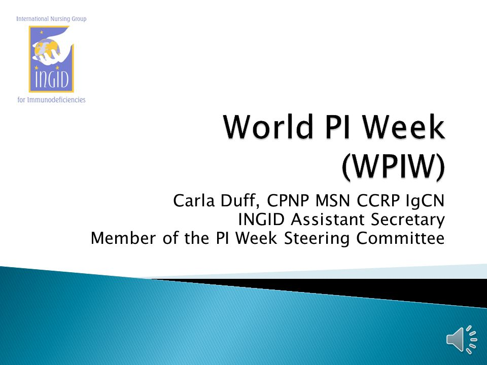 World PI Week (WPIW) Carla Duff, CPNP MSN CCRP IgCN