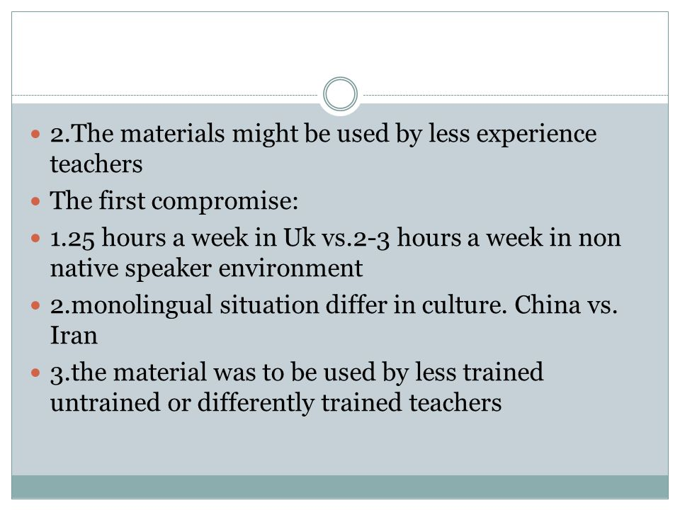 2.The materials might be used by less experience teachers