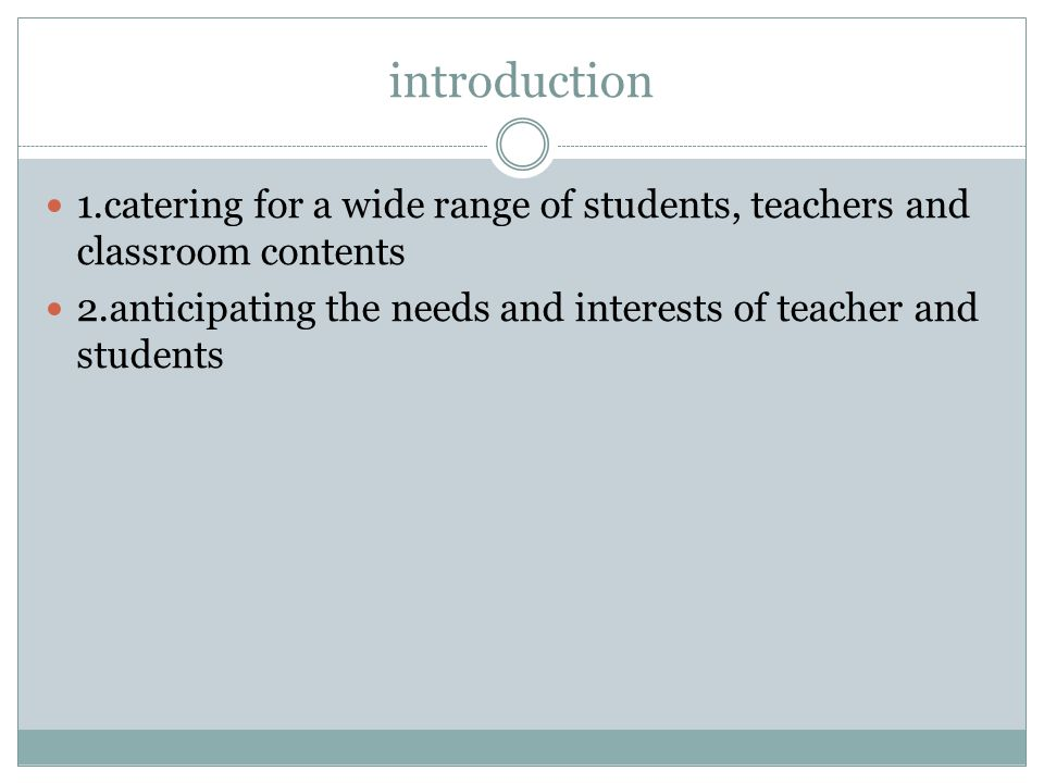 introduction 1.catering for a wide range of students, teachers and classroom contents.