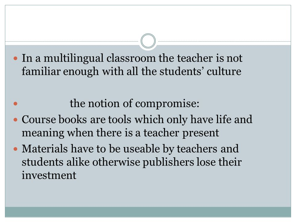 In a multilingual classroom the teacher is not familiar enough with all the students' culture