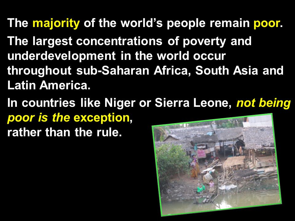 The majority of the world's people remain poor