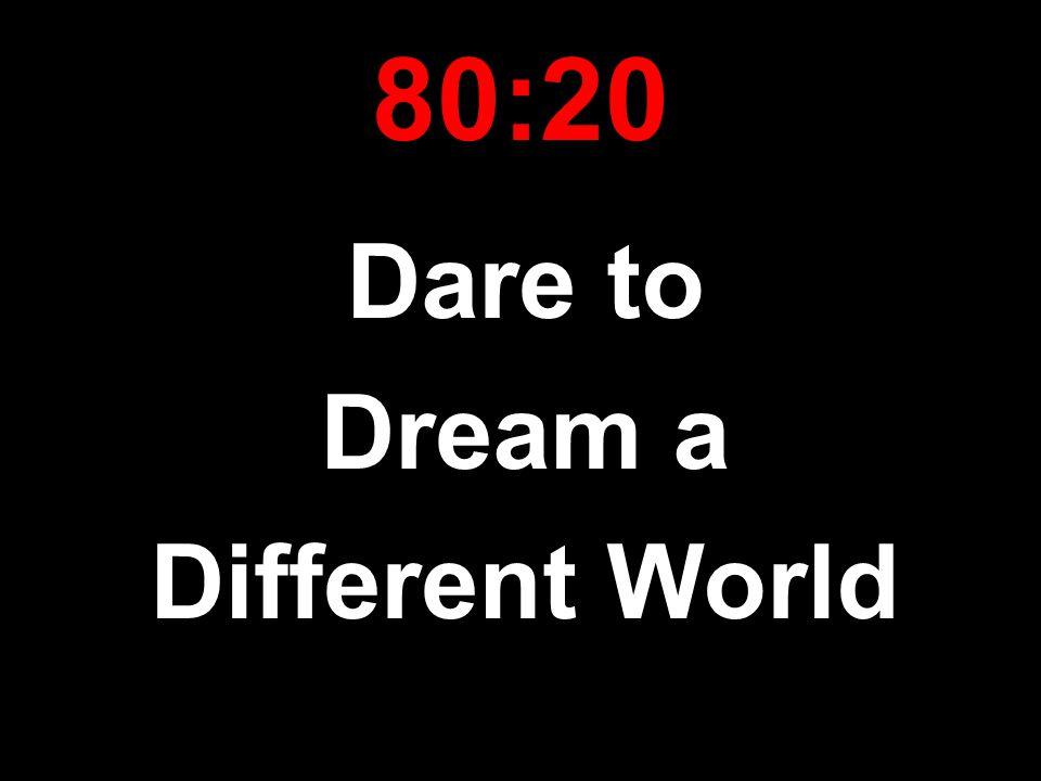Dare to Dream a Different World