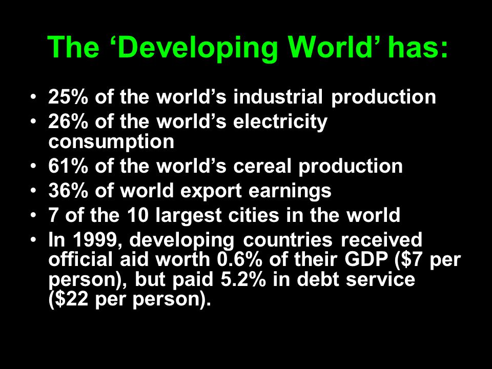 The 'Developing World' has: