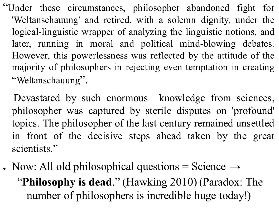 Now: All old philosophical questions = Science →