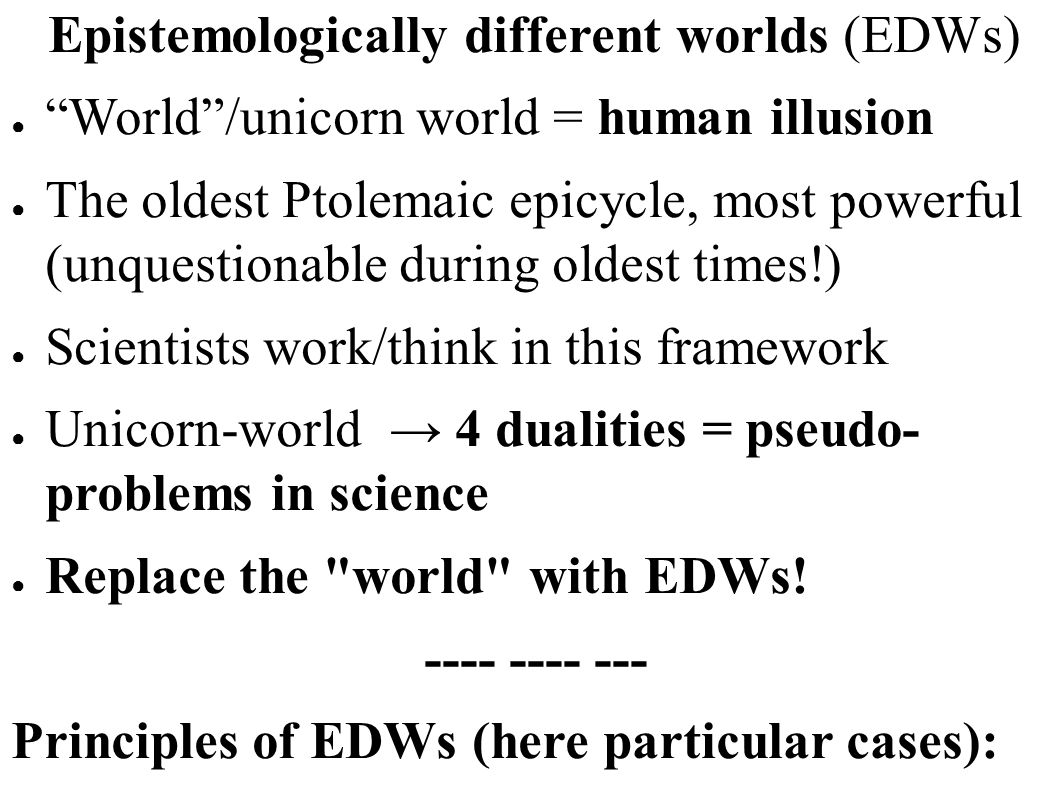 Epistemologically different worlds (EDWs)