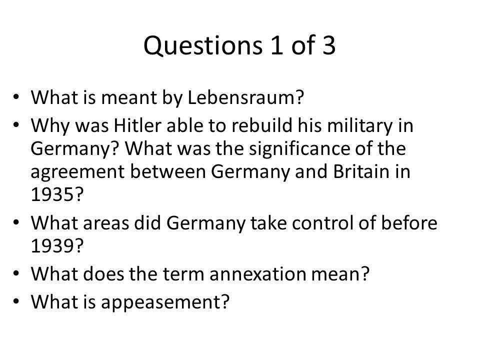Questions 1 of 3 What is meant by Lebensraum