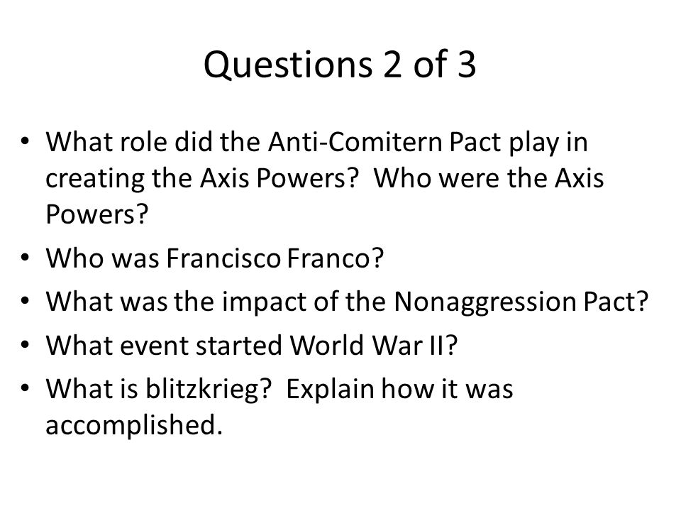 Questions 2 of 3 What role did the Anti-Comitern Pact play in creating the Axis Powers Who were the Axis Powers