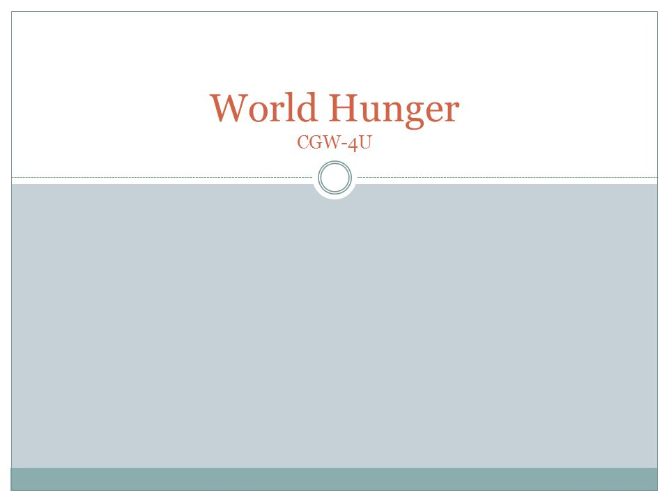 World Hunger CGW-4U