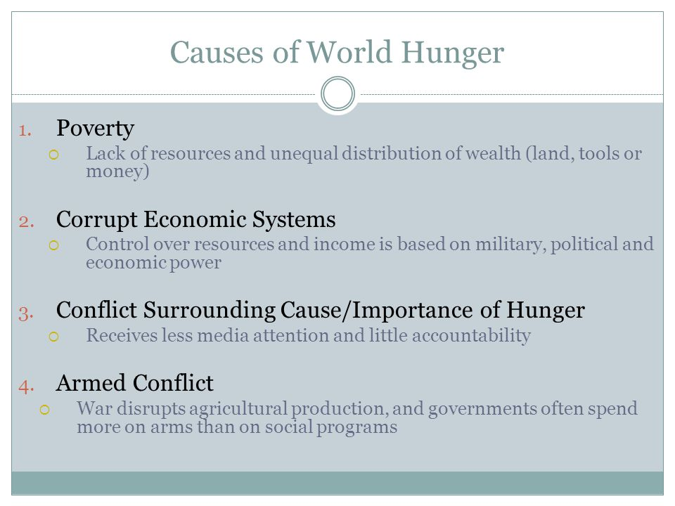 the causes and effects of hunger in the world There is not one single cause of hunger but rather a this sometimes had a negative effect on efforts to combat hunger the world hunger education service.