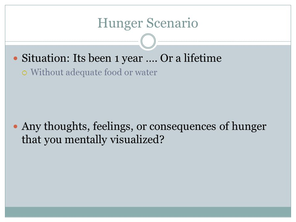 Hunger Scenario Situation: Its been 1 year …. Or a lifetime