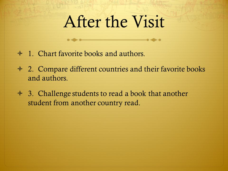 After the Visit 1. Chart favorite books and authors.