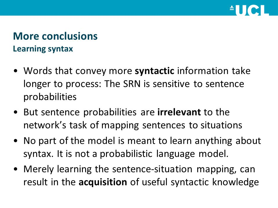 More conclusions Learning syntax
