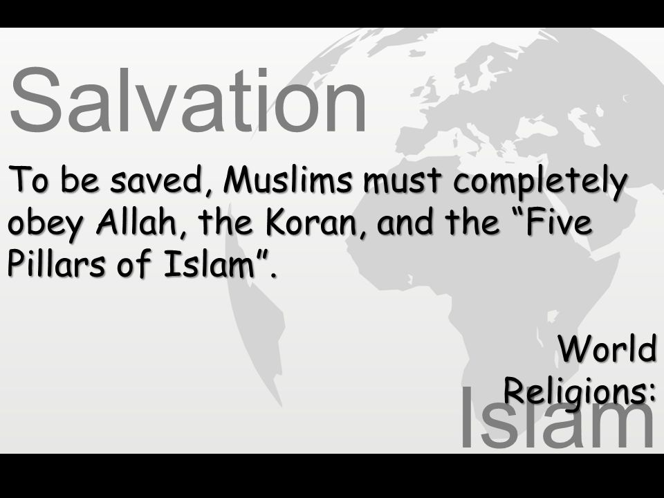 Salvation Islam To be saved, Muslims must completely