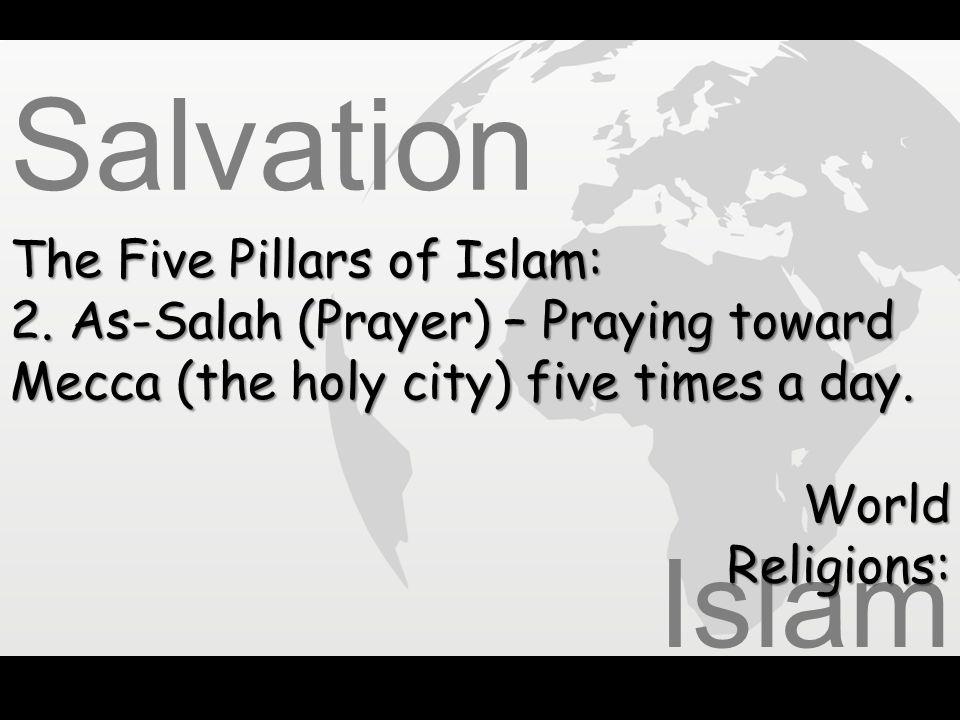 Salvation Islam The Five Pillars of Islam: